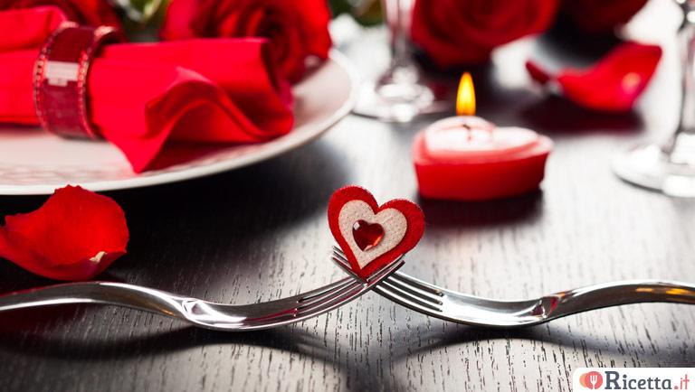 Menù di San Valentino facile e veloce